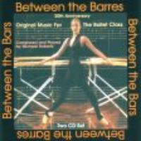Between the Barres-Music for the Ballet Class- 2 Disc CDs