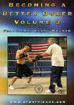 Becoming a Better Boxer Volume 3