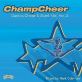 Champcheer Dance, Cheer & Stunt Mix, Vol. 3 Music CD