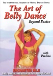 The Art of Belly Dance: Beyond Basics Enchanted Nile with Paulina