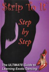 Strip To It: Step by Step Exotic Striptease Dancing DVD