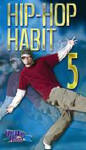 Hip-Hop Habit 5 Video