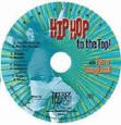 Hip Hop to the Top CD