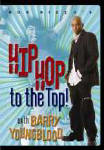 Hip Hop to the Top with Barry YoungBlood