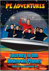 PE Adventures - Journey to the Unknown Planet with Commander B DVD