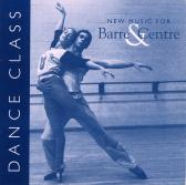 Dance Class - New Music for Barre & Centre CD