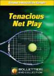 Tenacious Net Play