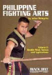 Philippine Fighting Arts by Julius Melegrito Vol. 2