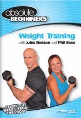 Absolute Beginners Fitness: Weight Training with Jules Benson & Phil Ross DVD
