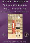 Play Better Volleyball Setting
