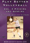 Play Better Volleyball Passing and Serving